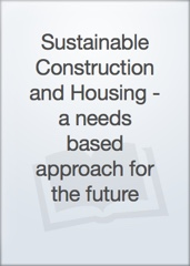 Sustainable Construction and Housing - a needs based approach for the future Image Cover