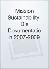 Mission Sustainability- Die Dokumentation 2007-2009 Image Cover