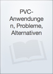 PVC- Anwendungen, Probleme, Alternativen Image Cover
